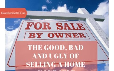 The Good, Bad and Ugly of Selling a Home Yourself