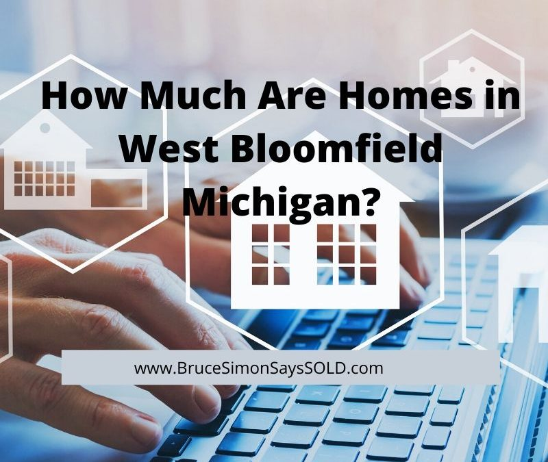 How Much Are Homes in West Bloomfield Michigan (2)
