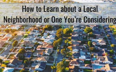How to Learn about a Local Neighborhood or One You're Considering
