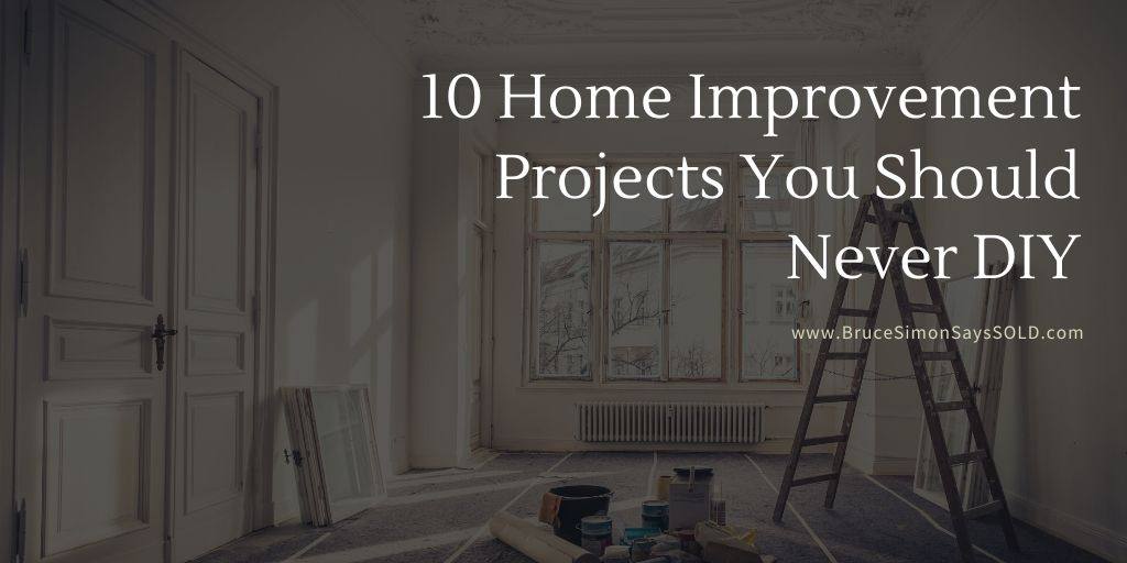 10 Home Improvement Projects You Should Never DIY