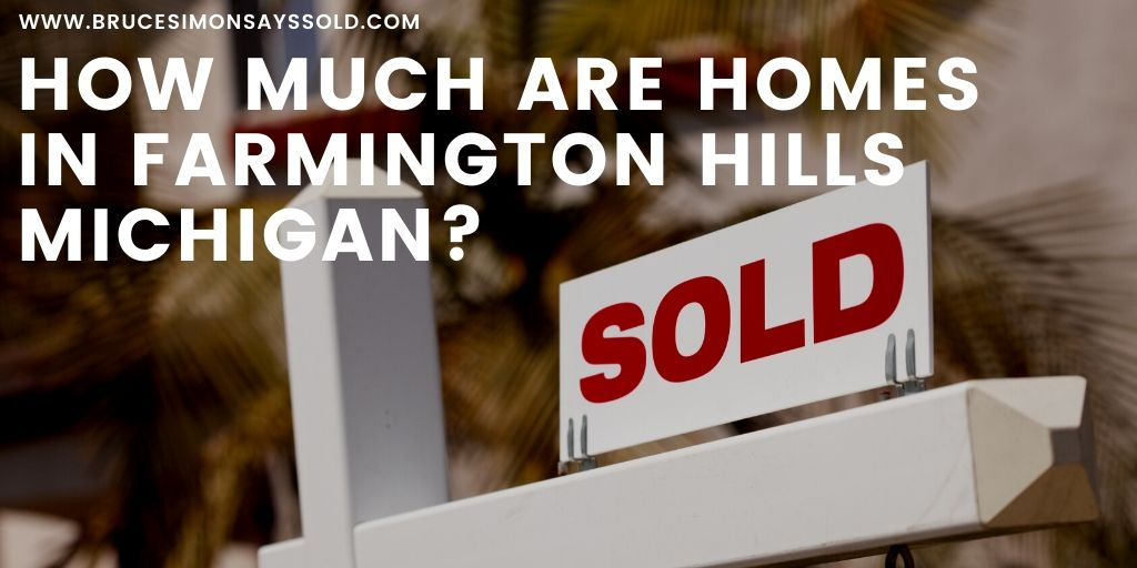 How Much are Homes in Farmington Hills Michigan?