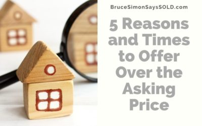 5 Reasons and Times to Offer Over the Asking Price